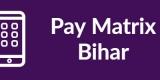 Pay Matrix Bihar-Min