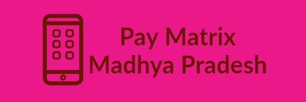 Pay Matrix Madhya Pradesh