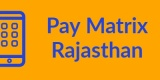 Pay Matrix Rajasthan-Min