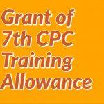 7th CPC Training Allowance