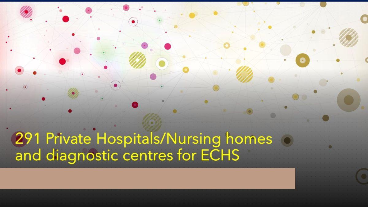 291 Private Hospitals/Nursing homes and diagnostic centres for ECHS