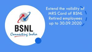 BSNL MRS Card of BSNL Retired employees up to 30.09.2020