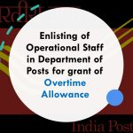 Enlisting of Operational Staff in Department of Posts for grant of Overtime Allowance