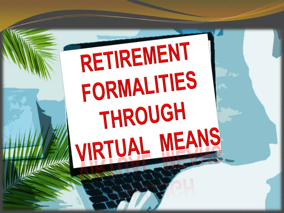 Retirement formalities through virtual means