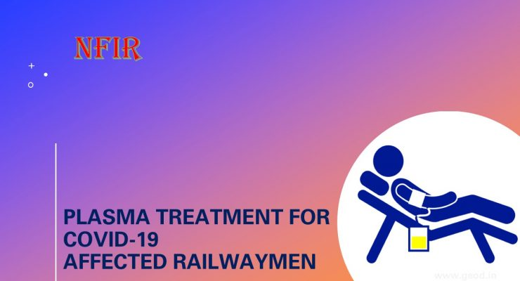 Plasma treatment for COVID-19 affected Railwaymen
