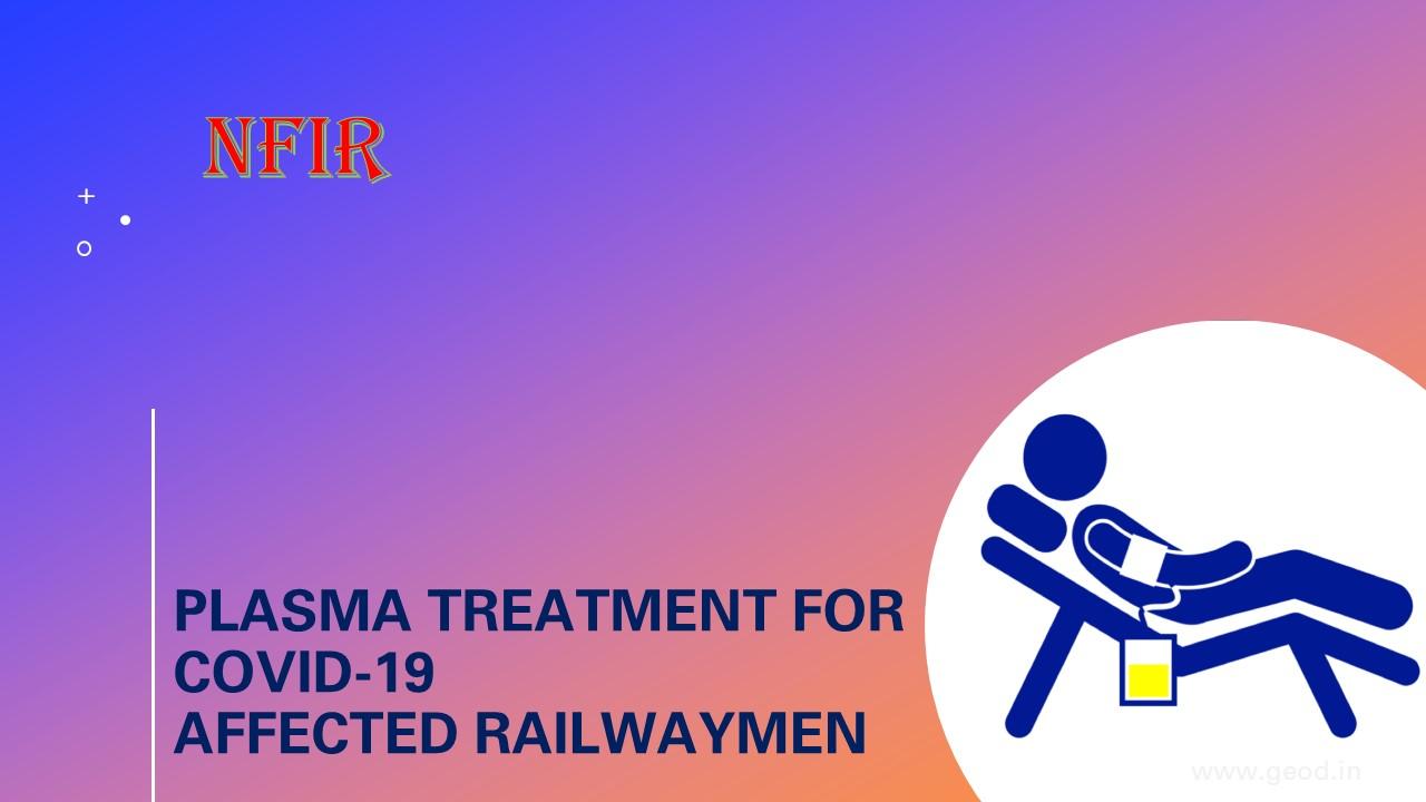 Plasma treatment for COVID-19 affected Railwaymen