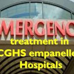 Emergency treatment in CGHS empanelled Hospitals