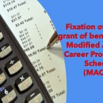 Fixation of pay on grant of benefit under MACPS