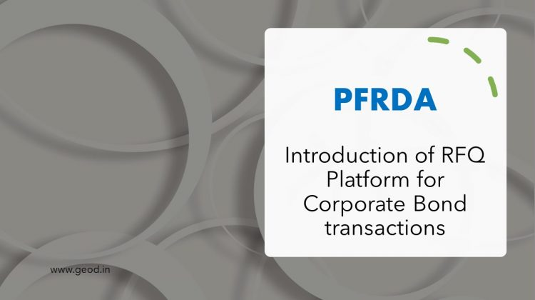 Introduction of RFQ Platform for Corporate Bond transactions - PFRDA