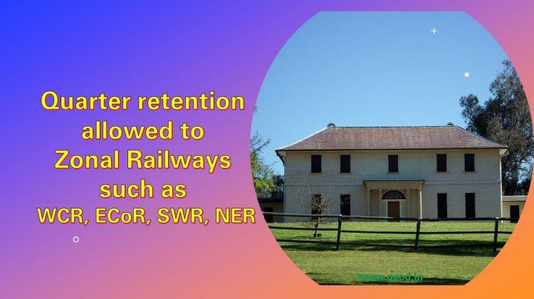 Quarter retention allowed to Railway