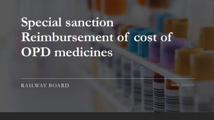 Special sanction Reimbursement of cost of OPD medicines