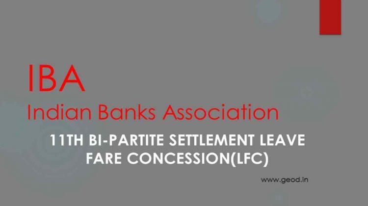 11th Bi-Partite Settlement Leave Fare Concession(LFC)