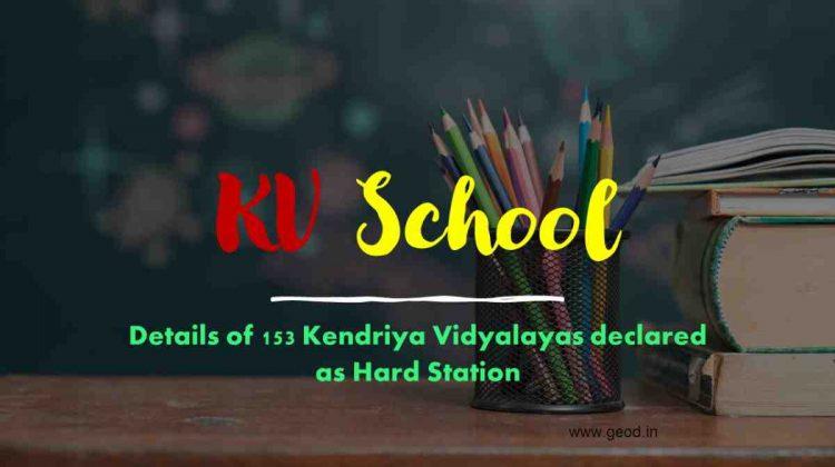 Details of 153 Kendriya Vidyalayas declared as Hard Station