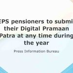 EPS pensioners to submit their Digital Pramaan Patra