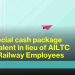 Special cash package AILTC Fare for Railway Employees