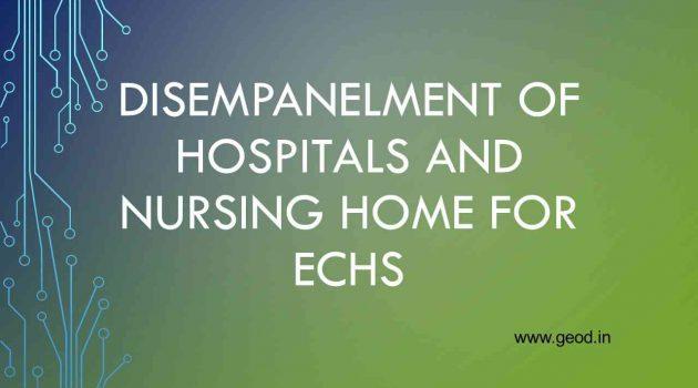 Disempanelment of Hospitals and Nursing Home for ECHS