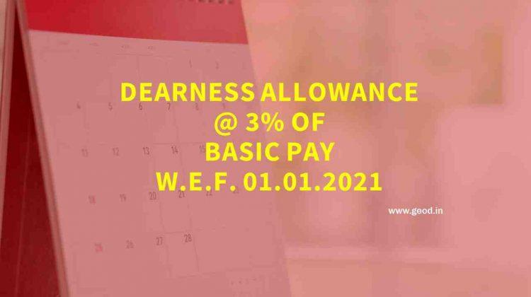 Dearness Allowance @ 3% of Basic Pay w.e.f. 01.01.2021