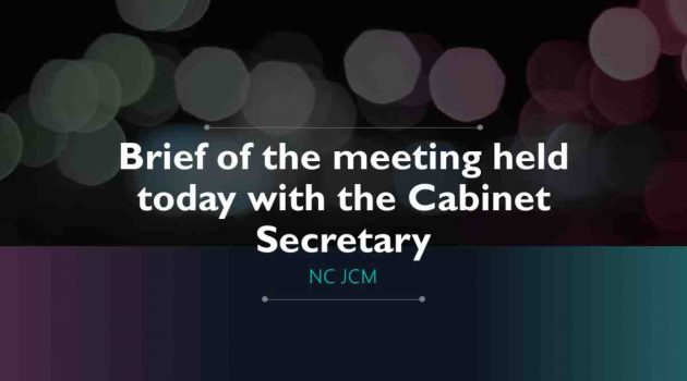 Brief of the meeting held today with the Cabinet Secretary