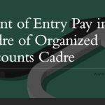 Grant of Entry Pay in Cadre of Organized Accounts Cadre