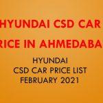Ahmedabad Hyundai CSD Car Price list Feb-2021