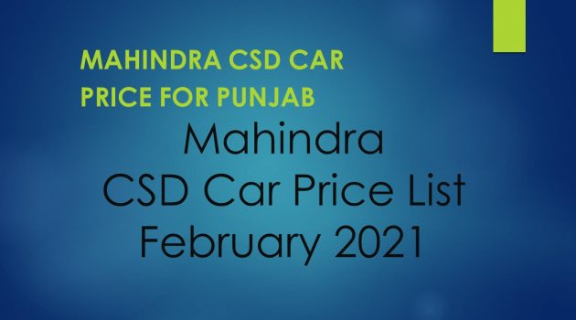 Mahindra CSD Car Price List February 2021 – Punjab