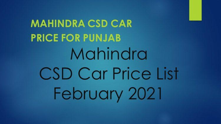 Mahindra CSD Car Price List February 2021 – Punjab