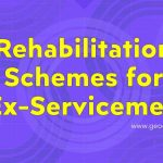 Rehabilitation Schemes for Ex-Servicemen