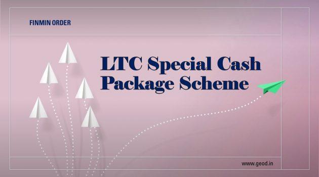 LTC Special Cash Package Scheme
