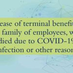 Release of terminal benefits to the family of employees, who died due to COVID-19 infection or other reasons